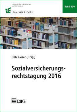 Sozialversicherungsrechtstagung 2016 von Kieser,  Ueli