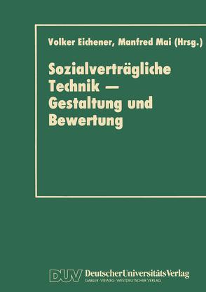 Sozialverträgliche Technik — Gestaltung und Bewertung von Eichener,  Volker, Mai,  Manfred