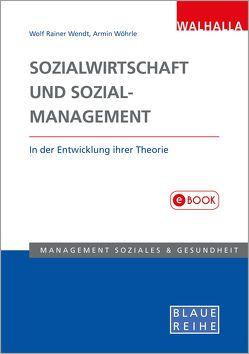 Sozialwirtschaft und Sozialmanagement in der Entwicklung ihrer Theorie von Wendt,  Wolf Rainer, Wöhrle,  Armin