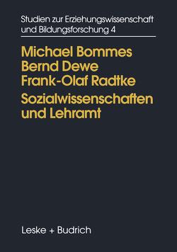 Sozialwissenschaften und Lehramt von Bommes,  Michael, Dewe,  Bernd, Radtke,  Frank Olaf