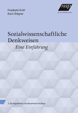 Sozialwissenschaftliche Denkweisen von Kröll,  Friedhelm, Stögner,  Karin