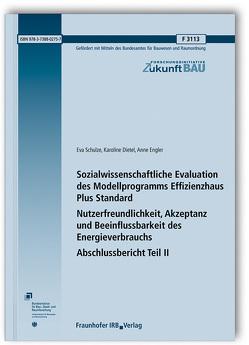 Sozialwissenschaftliche Evaluation des Modellprogramms Effizienzhaus Plus Standard. Abschlussbericht Teil II. von Dietel,  Karoline, Engler,  Anne, Schulze,  Eva