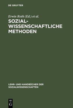 Sozialwissenschaftliche Methoden von Heidenreich,  Klaus, Holling,  Heinz, Roth,  Erwin