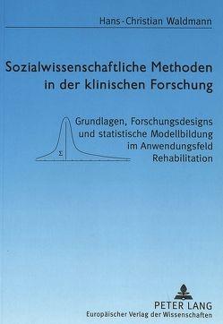 Sozialwissenschaftliche Methoden in der klinischen Forschung von Waldmann,  Hans-Christian