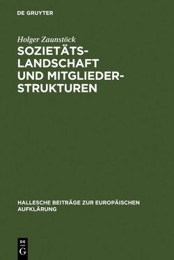 Sozietätslandschaft und Mitgliederstrukturen von Zaunstöck,  Holger