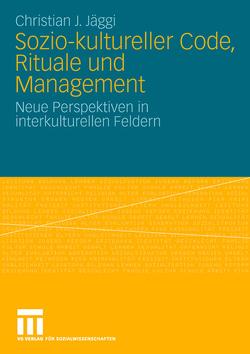 Sozio-kultureller Code, Ritual und Management von Jäggi,  Christian J.