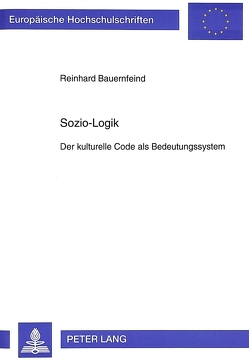 Sozio-Logik von Bauernfeind,  Reinhard