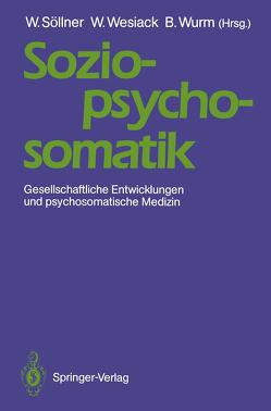 Sozio-psycho-somatik von Söllner,  Wolfgang, Wesiack,  Wolfgang, Wurm,  Brunhilde