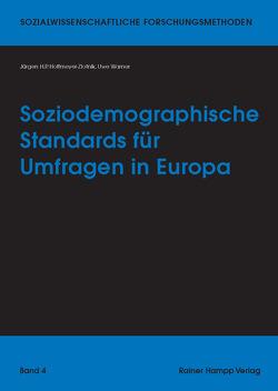 Soziodemographische Standards für Umfragen in Europa von Hoffmeyer-Zlotnik,  Jürgen H.P., Warner,  Uwe