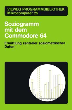 Soziogramm mit dem Commodore 64 von Braun,  Klaus