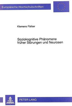 Soziokognitive Phänomene früher Störungen und Neurosen von Faerber,  Klemens
