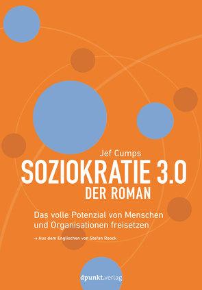 Soziokratie 3.0 – Der Roman von Cumps,  Jef, Roock,  Stefan
