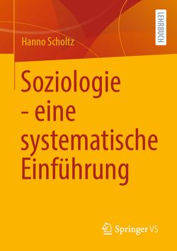 Soziologie – eine systematische Einführung von Scholtz,  Hanno