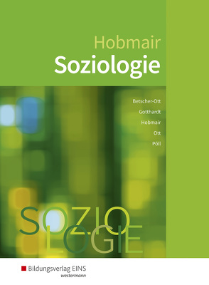 Soziologie von Betscher-Ott,  Sylvia, Gotthardt,  Wilfried, Hobmair,  Hermann, Ott,  Wilhelm, Pöll,  Rosmaria