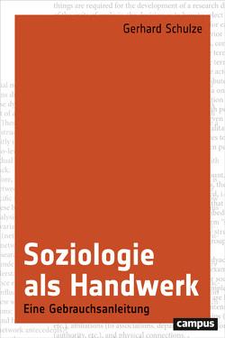 Soziologie als Handwerk von Schulze,  Gerhard