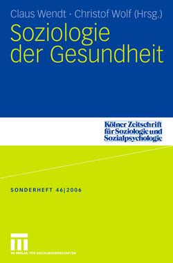 Soziologie der Gesundheit von Wendt,  Claus, Wolf,  Christof