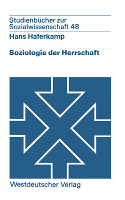 Soziologie der Herrschaft von Haferkamp,  Hans