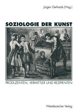 Soziologie der Kunst von Gerhards,  Jürgen