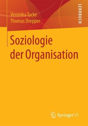 Soziologie der Organisation von Drepper,  Thomas, Tacke,  Veronika