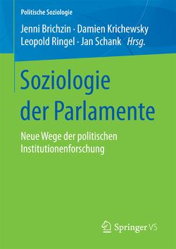 Soziologie der Parlamente von Brichzin,  Jenni, Krichewsky,  Damien, Ringel,  Leopold, Schank,  Jan