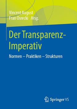 Der Transparenz-Imperativ von August,  Vincent, Osrecki,  Fran