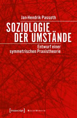 Soziologie der Umstände von Passoth,  Jan-Hendrik