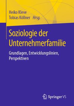 Soziologie der Unternehmerfamilie von Kleve,  Heiko, Köllner,  Tobias