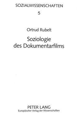 Soziologie des Dokumentarfilms von Rubelt,  Ortrud