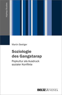 Soziologie des Gangstarap von Seeliger,  Martin