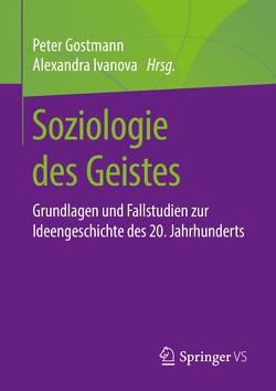 Soziologie des Geistes von Gostmann,  Peter, Ivanova,  Alexandra