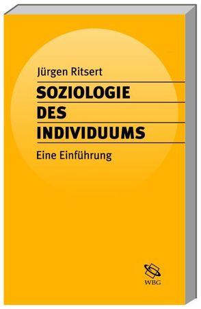 Soziologie des Individuums von Ritsert,  Jürgen