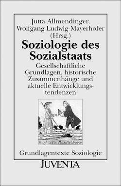 Soziologie des Sozialstaats von Allmendinger,  Jutta, Ludwig-Mayerhofer,  Wolfgang