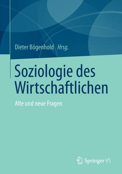 Soziologie des Wirtschaftlichen von Bögenhold,  Dieter