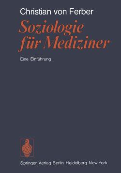 Soziologie für Mediziner von Ferber,  C. v.