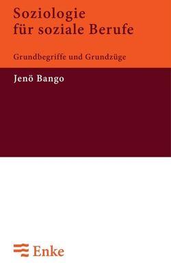 Soziologie für soziale Berufe von Bango,  Jenö