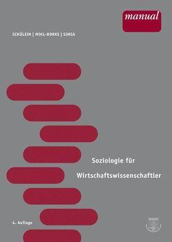 Soziologie für Wirtschaftswissenschaftler von Mikl-Horke,  Gertraude, Schülein,  Johann A., Simsa,  Ruth