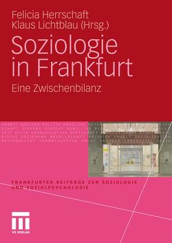 Soziologie in Frankfurt von Herrschaft,  Felicia, Lichtblau,  Klaus
