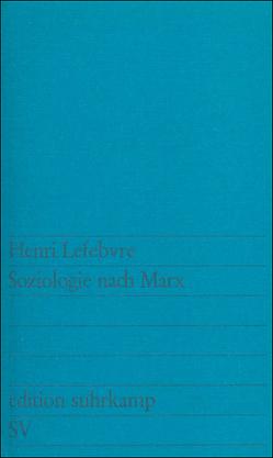 Soziologie nach Marx von Arnim,  Peter Anton von, Lefebvre,  Henri, Rehschuh,  Beate