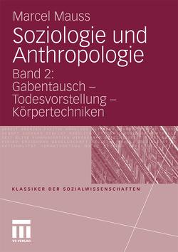 Soziologie und Anthropologie von Mauss,  Marcel, Moldenhauer,  Eva, Ritter,  Henning, Schmalfuß,  Axel