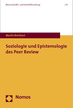Soziologie und Epistemologie des Peer Review von Reinhart,  Martin
