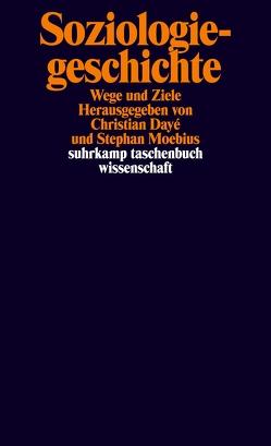 Soziologiegeschichte von Dayé,  Christian, Moebius,  Stephan