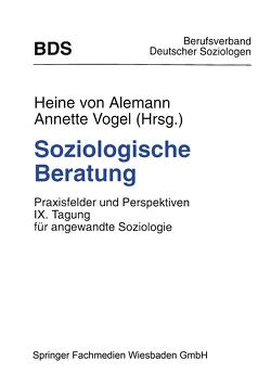 Soziologische Beratung von Alemann,  Heine von, Vogel,  Annette