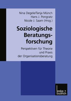 Soziologische Beratungsforschung von Degele,  Nina, Münch,  Tanja, Pongratz,  Hans J, Saam,  Nicole J