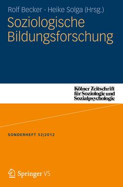 Soziologische Bildungsforschung von Becker,  Rolf, Solga,  Heike