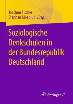 Soziologische Denkschulen in der Bundesrepublik Deutschland von Fischer,  Joachim, Moebius,  Stephan