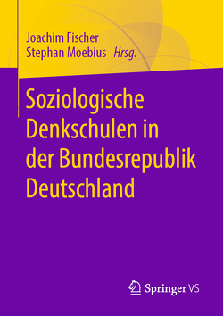 Soziologische Denkschulen in Deutschland von Fischer,  Joachim, Moebius,  Stephan