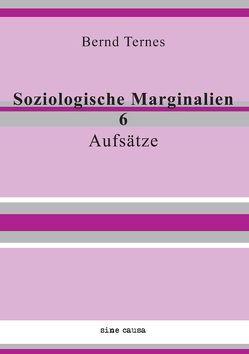 Soziologische Marginalien 6 von Ternes,  Bernd