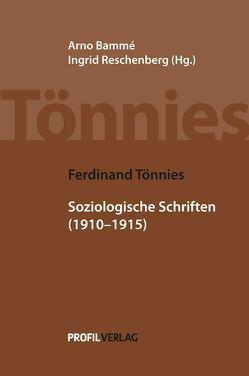 Soziologische Schriften 1910-1915 von Bammé,  Arno, Reschenberg,  Inge, Tönnies,  Ferdinand
