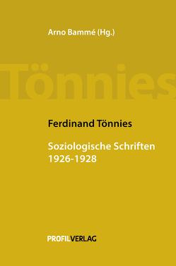 Soziologische Schriften 1929-1936 von Bammé,  Arno, Tönnies,  Ferdinand