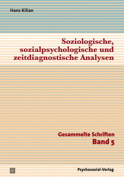 Soziologische, sozialpsychologische und zeitdiagnostische Analysen von Kilian,  Hans, Plontke,  Sandra, Straub,  Jürgen